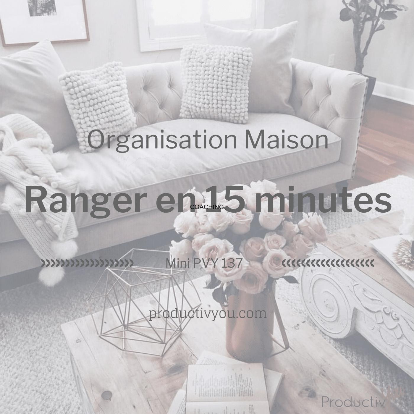 Comment Ranger Sa Maison ranger sa maison en 15 minutes par jour - productiv' you!