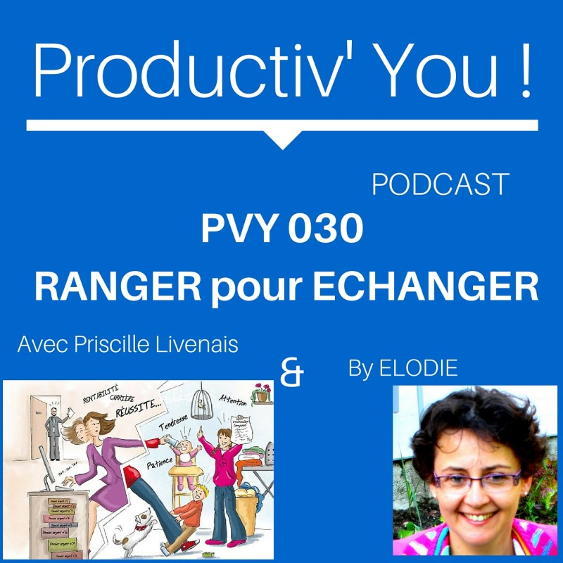 pvy ep030 elodie ranger pour echanger sa maison productiv 39 you. Black Bedroom Furniture Sets. Home Design Ideas